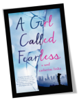 A Girl Called Fearless by Catherine Linka Book Cover