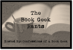 The Book Geek Rants