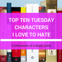 Top Ten Tuesday - Characters I Love to Hate