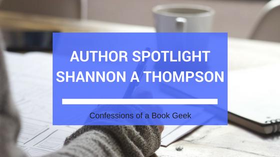 Author Spotlight Shannon A Thompson