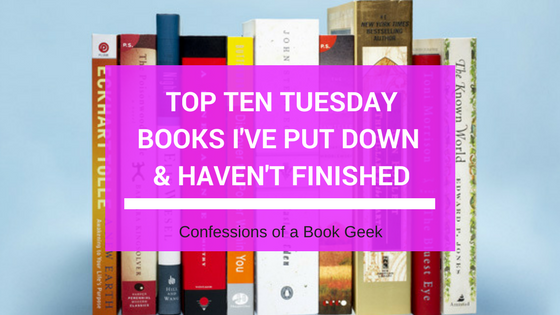 Top Ten Tuesday Books I Haven't Finished