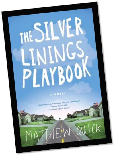 The Silver Linings Playbook by Matthew Quick Book Cover