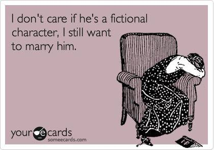 I don't care if he's a fictional character ecard