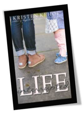 Life Interrupted by Kristen Kehoe Book Cover