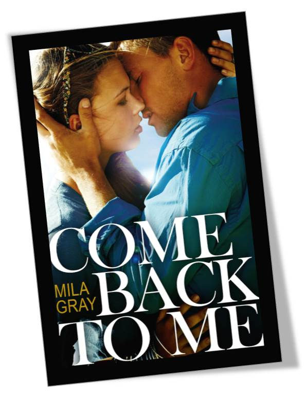 Come Back To Me by Mila Gray Book Cover