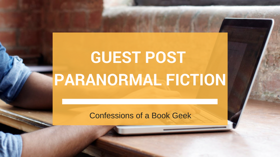 Guest Post Paranormal Fiction
