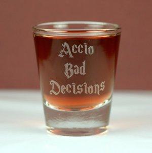 Accio Bad Decisions Shot Glass