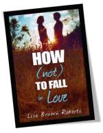 How Not To Fall In Love Book Cover
