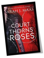 A Court of Thorns and Roses Book Cover