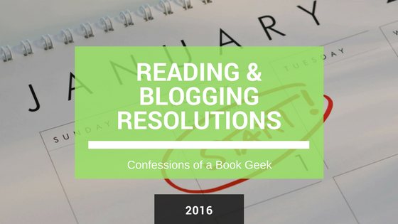 Reading and Blogging Resolutions 2016