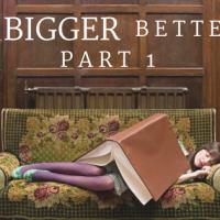 Is Bigger Better? Part 1