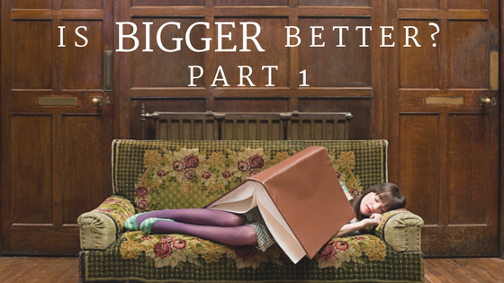 Is Bigger Better Part 1 Big Books