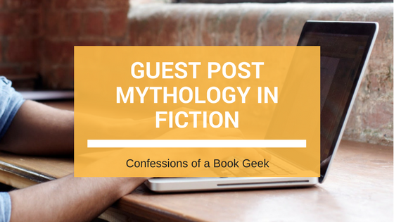 Guest Post Mythology in Fiction