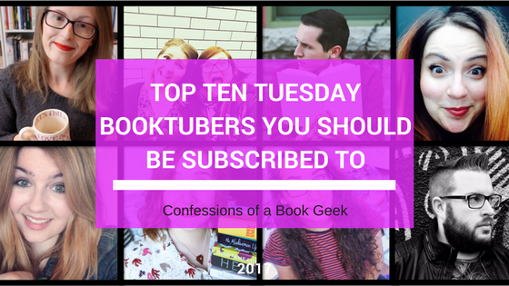 Top Ten Tuesday Booktubers You Should Be Subscribed To