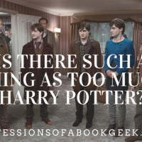 Is There Such a Thing as Too Much Harry Potter?