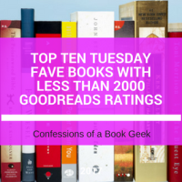 Top Ten Tuesday - Fave Reads With Less Than 2000 Goodreads Ratings