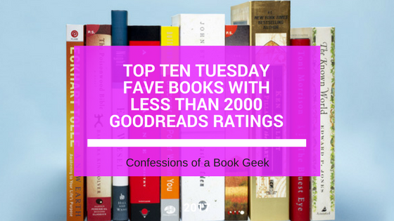 Top Ten Tuesday Books with less than 2000 goodreads ratings