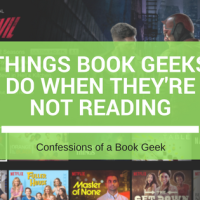Things Book Geeks Do When They're Not Reading