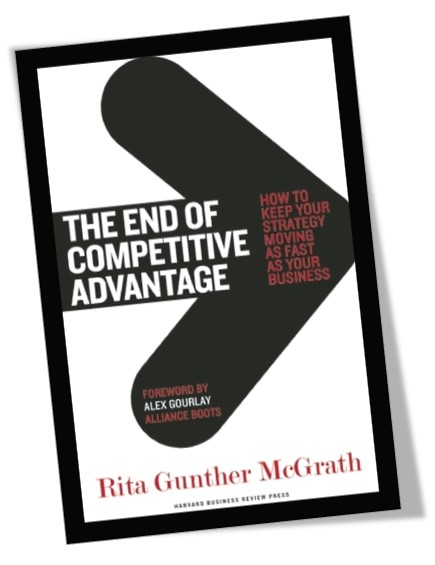 The End of Competitive Advantage Rita Gunther McGrath