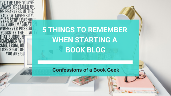 5 Things To Remember Starting a Book Blog